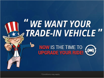 We Want Your Trade In Vehicle